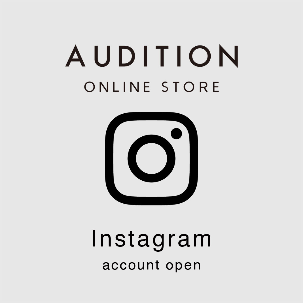 【AUDITION】 ONLINE STORE Instagram アカウント開設!