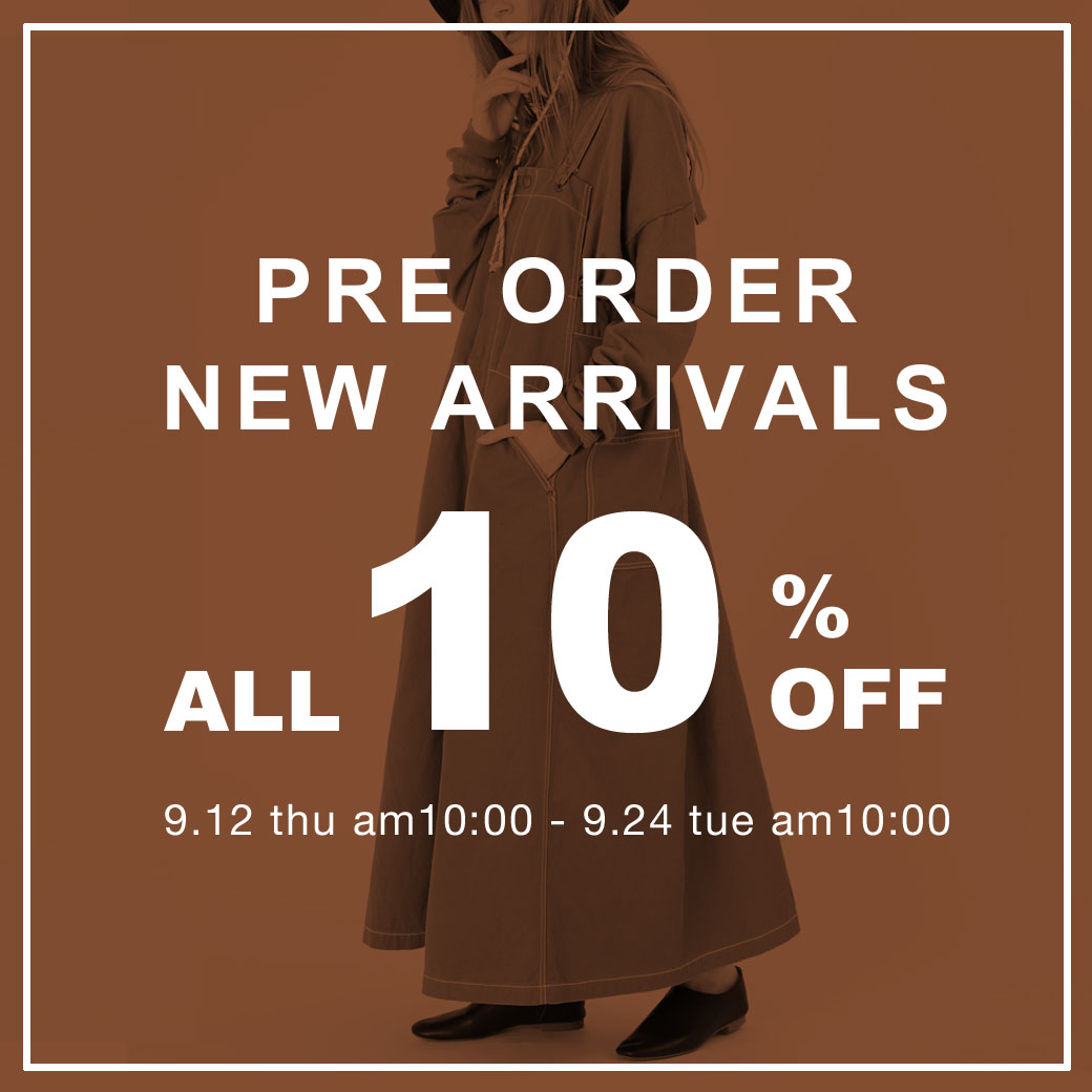 【10%OFF】新作・通常・予約アイテムが期間限定ALL10%OFF!9/24(火)AM10時まで!