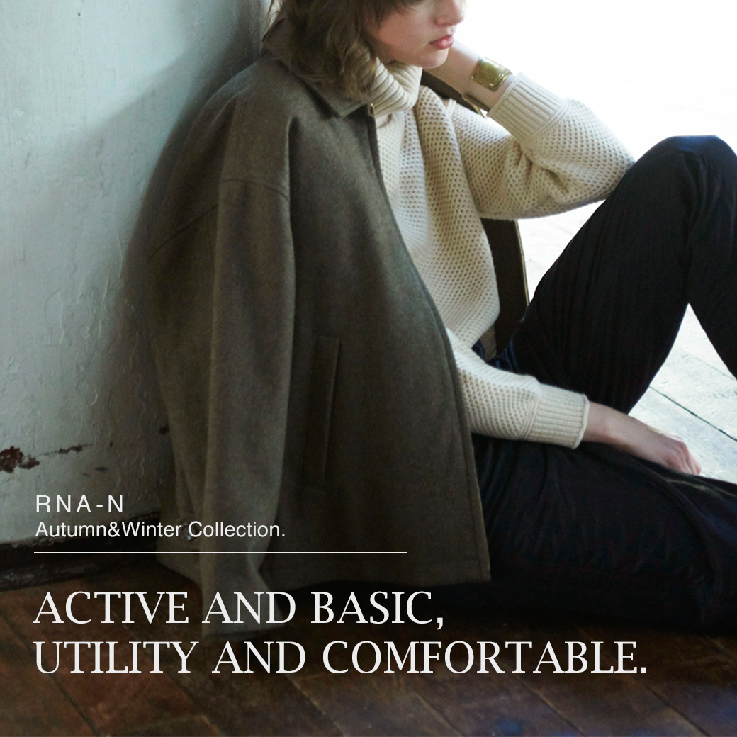 【RNA-N】特集「ACTIVE AND BASIC,UTILITY AND COMFORTABLE.」公開!