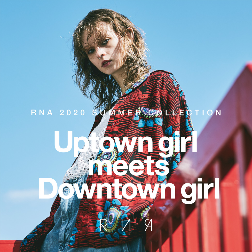 【RNA】WEB CATALOG「Uptown girl meets Downtown girl」公開中!