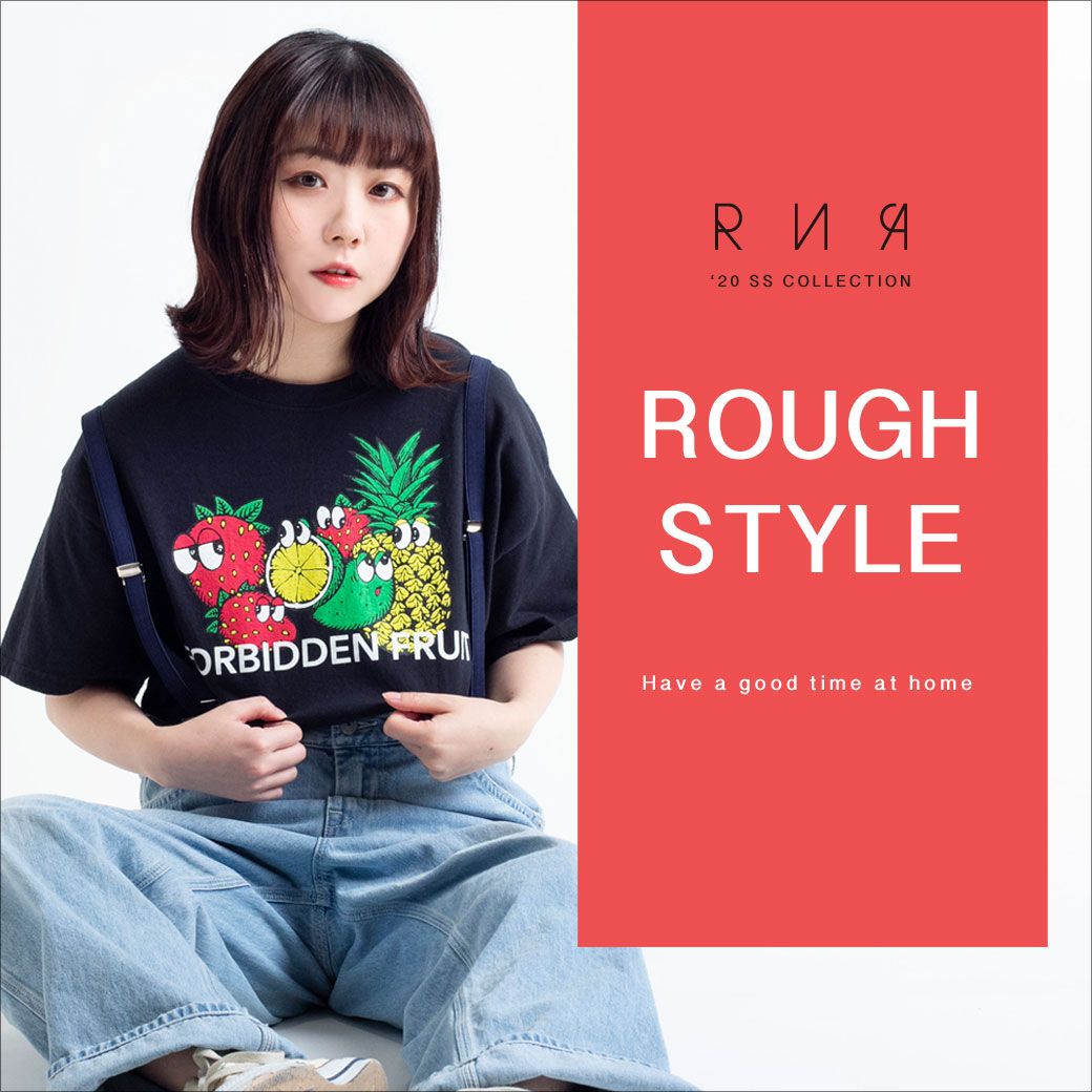 【RNA】特集「ROUGH STYLE ~Have a good time at home~」公開!